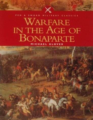 Warfare in the Age of Bonaparte, by Michael Glover